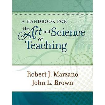 A Handbook for the Art and Science of Teaching by Robert J Marzano -
