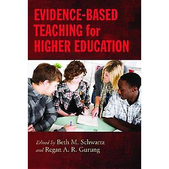 Evidence-Based Teaching for Higher Education by Beth M. Schwartz - Re