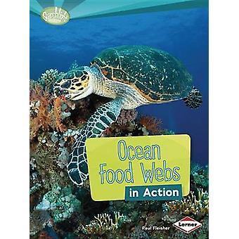 Ocean Food Webs in Action by Paul Fleisher - 9781467715560 Book