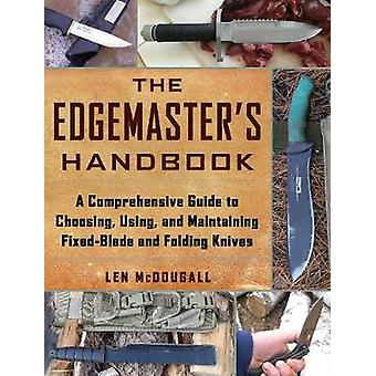 The Edgemaster's Handbook - A Comprehensive Guide to Choosing - Using