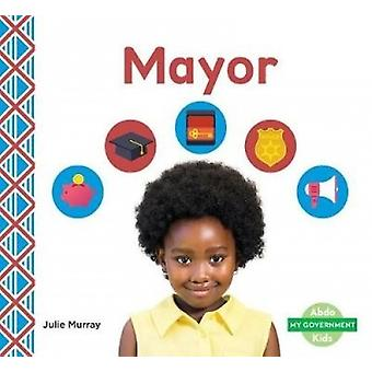 Mayor by Julie Murray - 9781532103988 Book