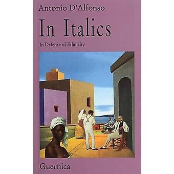 In Italics - In Defence of Ethnicity by Antonio D'Alfonso - 9781550710