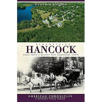 Remembering Hancock - Tales from a Quaint New Hampshire Town by Cynthi