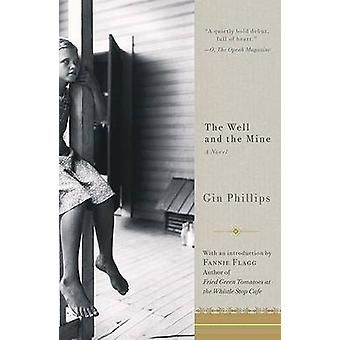 The Well and the Mine by Gin Phillips - Fannie Flagg - 9781594484490