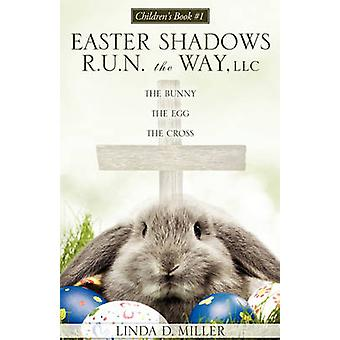 The Bunny the Egg the Cross by Linda D Miller - 9781613790809 Book