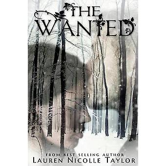 The Wanted by Lauren Nicolle Taylor - 9781634220187 Book