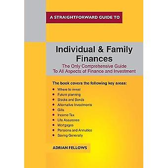 A Straightforward Guide To Individual And Family Finances by Adrian F