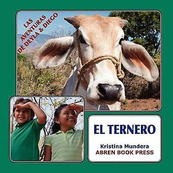 Las Aventuras de Deyla y Diego - El Ternero by Kristina Mundera - 9781