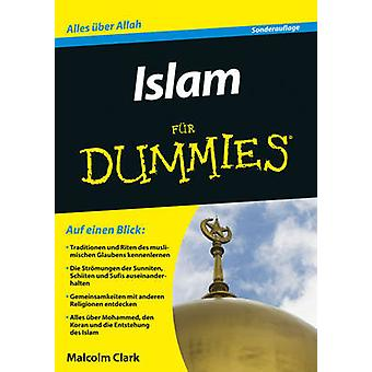 Islam Fur Dummies by Malcolm Clark - 9783527711307 Book