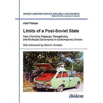 Limits of a Post-Soviet State - How Informality Replaces - Renegotiate