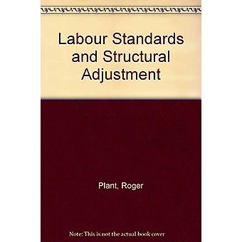 Labour Standards and Structural Adjustment by Roger Plant - 978922108