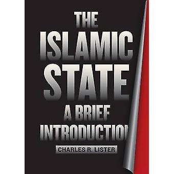Der islamische Staat - eine kurze Einführung von Charles R. Lister - Ahmed