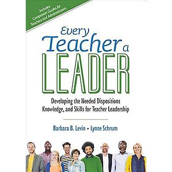 Every Teacher a Leader by Barbara B Levin