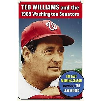 Ted Williams och 1969 Washington Senators - den senaste vinnande Seaso