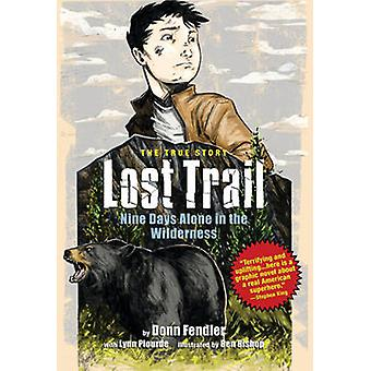 Lost Trail Nine Days Alone in the Wilderness by Fendler & Donn