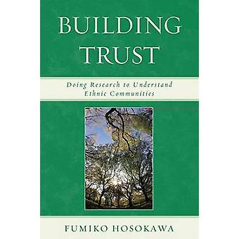 Building Trust Doing Research to Understand Ethnic Communities by Hosokawa & Fumiko