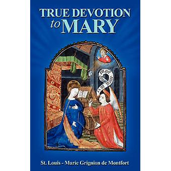 True Devotion to Mary by Jacobson & Mark L.