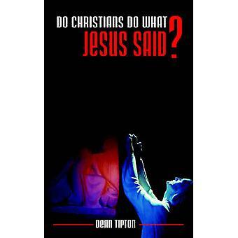 Fare i cristiani fare quello che Gesù ha detto da Tipton & Dean