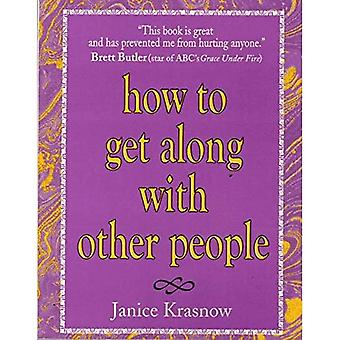 How to Get Along with Other People