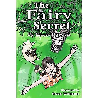 The Fairy Secret by Hayden & Maria B
