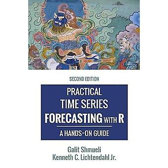 Practical Time Series Forecasting with R A HandsOn Guide 2nd Edition by Shmueli & Galit