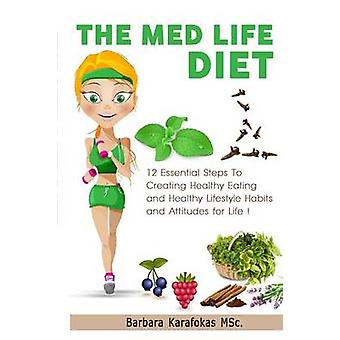 The Med Life Diet by Karafokas. & Barbara