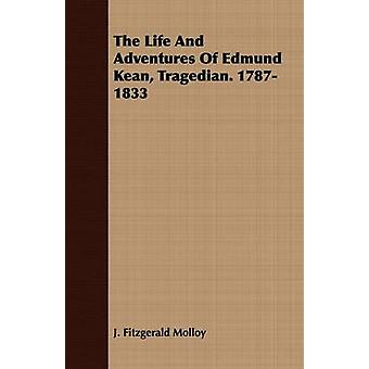 The Life And Adventures Of Edmund Kean Tragedian. 17871833 by Molloy & J. Fitzgerald