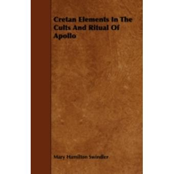 Cretan Elements in the Cults and Ritual of Apollo by Swindler & Mary Hamilton