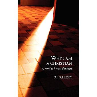 Why I Am a Christian A Word to Honest Doubters by Hallesby & O.