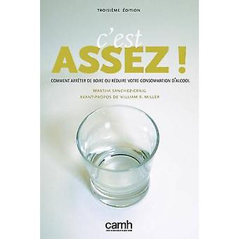 Cest Assez  Comment arrter de boire ou rduire votre consommation dalcool by SanchezCraig & Martha