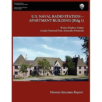U.S. Naval Radio StationApartment Building Bldg 1 Historic Structure Report by Lee & James J.