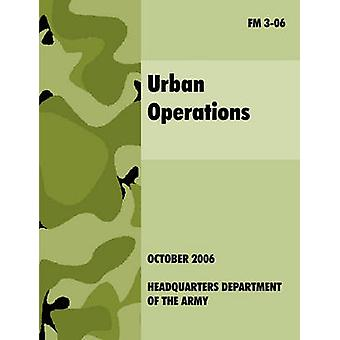 Urban Operations The Official U.S.Army Field Manual FM 306 by U.S. Department of the Army