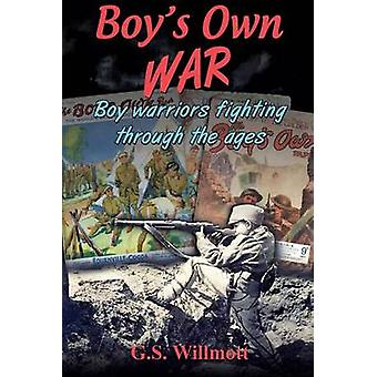 Boys Own War by Willmott & G. S.
