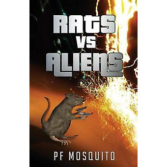 Rats vs. Aliens by PF Mosquito