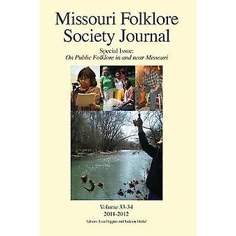 Missouri Folklore Society Journal Special Issue On Public Folklore in and near Missouri by Higgins & Lisa L.