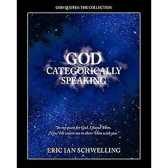 God Categorically Speaking by Schwelling & Eric Ian