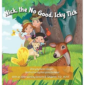 Nick the No Good Icky Tick by Gloyer & Karen