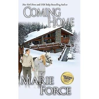 Coming Home Treading Water Series Book 4 by Force & Marie