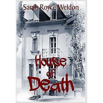 House of Death by Weldon & Sarah Royce