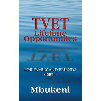 TVET Lifetime Opportunities For Family and Friends by Mbukeni