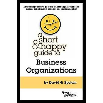 Short and Happy Guide to Business Organizations by David Epstein - 97