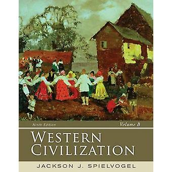 Western Civilization - Volume B - 1300-1815 (9th Revised edition) by Ja