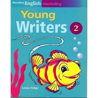 Macmillan English Handwriting - Young Writers 2 by Louis Fidge - 97814