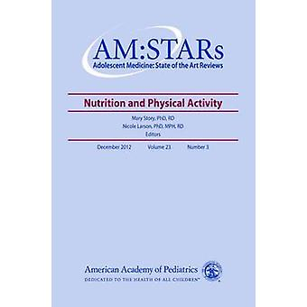AM -STARs - Nutrition and Physical Activity by Mary Story - 97815811060