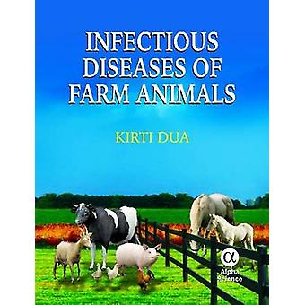 Infectious Diseases of Farm Animals by Kirti Dua - 9781842657447 Book