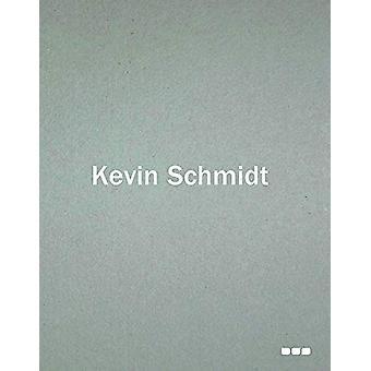 Kevin Schmidt by Nigel Prince - 9781910433768 Book