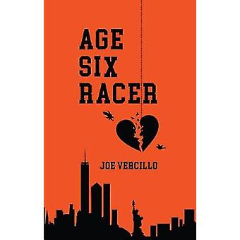 Age Six Racer by Joe Vercillo - 9781948223010 Book