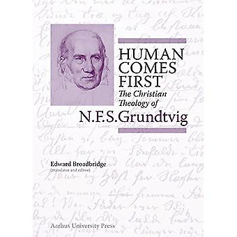Human Comes First - The Christian Theology of N.F.S. Grundtvig von Edwa