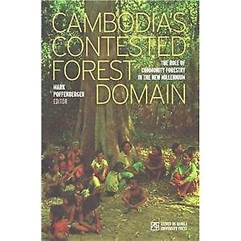 Cambodia's Contested Forest Domain - The Role of Community Forestry in