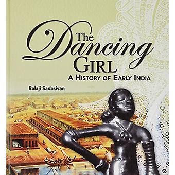 The Dancing Girl - A History of Early India by Balaji Sadasivan - 9789